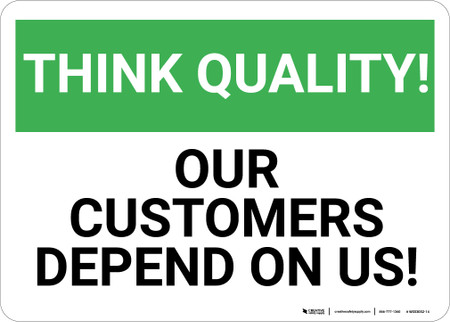 Think Quality Customers Depend On Us Wall Sign