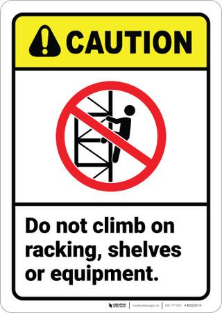 Caution No Climbing On Racking Shelves Ansi Wall Sign