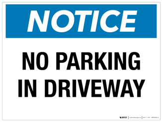 Notice No Parking in Driveway Sign
