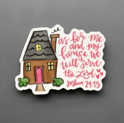As For Me And My House Sticker