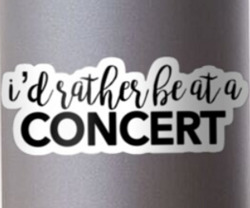 I'd Rather Be At A Concert Sticker