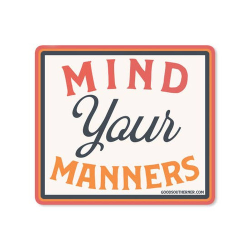 Mind Your Manners Sticker