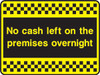 No cash left on these premises sticker