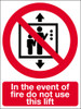 In the event of fire do not use this lift sign