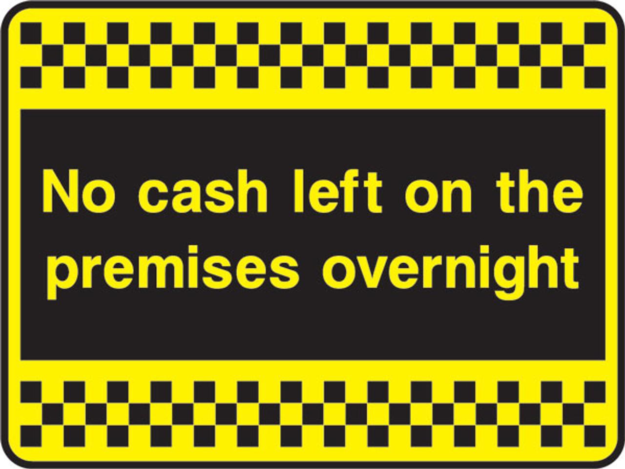 No cash left on these premises sticker