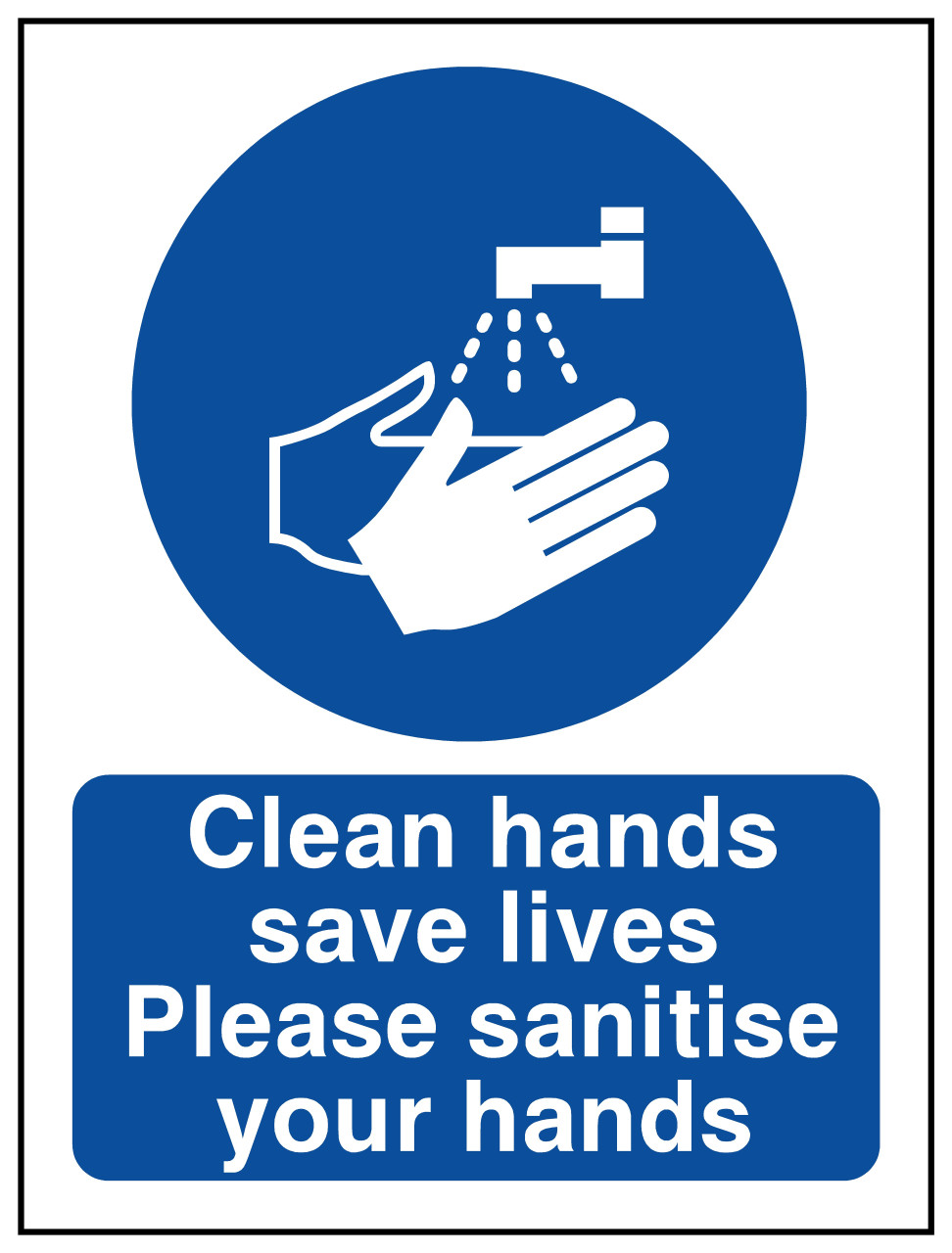 Clean Hands Please Sanitise Your Hands