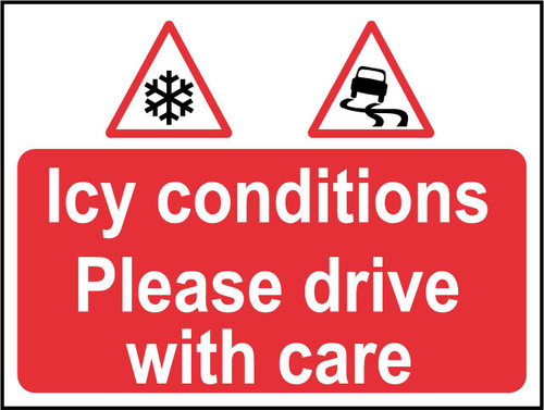Icy conditions Please drive with care sign