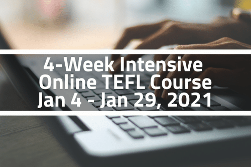 4-Week Intensive Online TEFL Course - January 4 - January 29, 2021