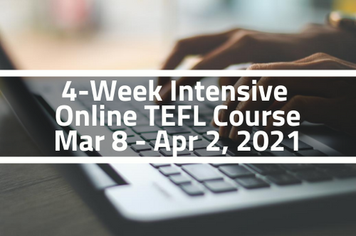 4-Week Intensive Online TEFL Course - March 8 - April 2, 2021