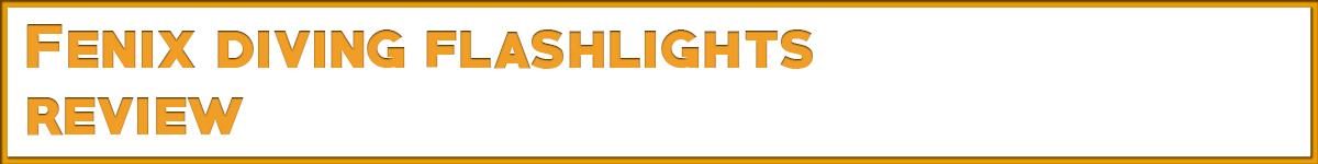 fenix-diving-flashlights.jpg