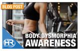 Body Dysmorphia Awareness
