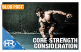 Core Strength Considerations