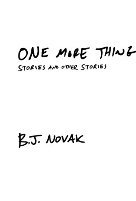 One More Thing Autographed by B.J. Novak