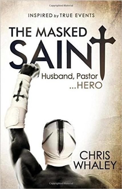 The Masked Saint: Husband, Pastor, Hero