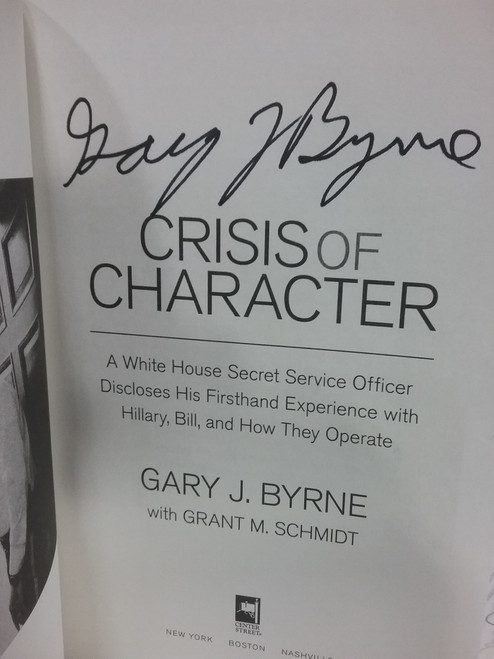 Gary J Byrne Signed Book Crisis Of Character