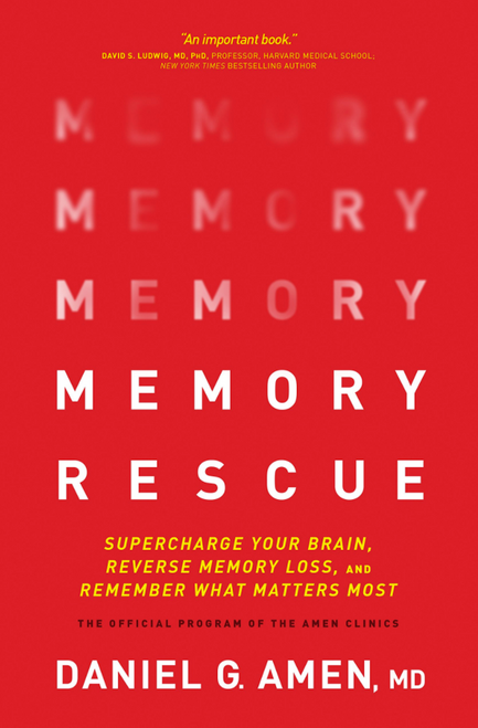 Memory Rescue: Supercharge Your Brain, Reverse Memory Loss, and Remember What Matters Most