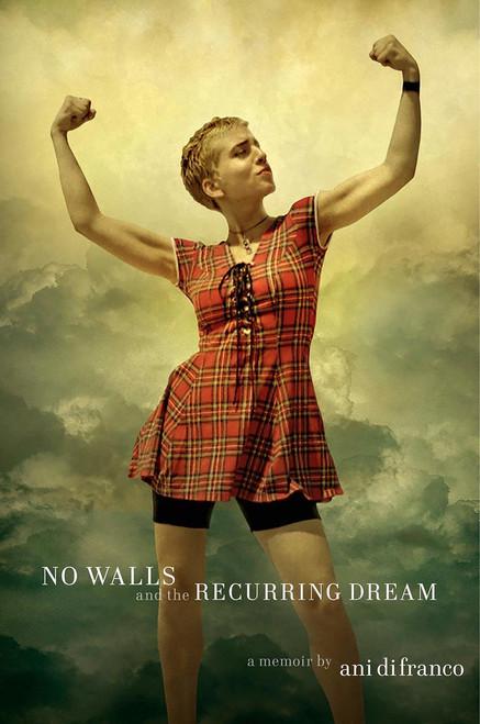 No Walls and the Recurring Dream: A Memoir
