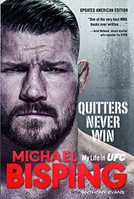 Quitters Never Win: My Life in UFC (The American Edition)