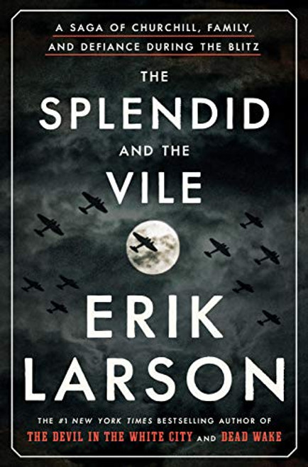 The Splendid and the Vile: A Saga of Churchill, Family, and Defiance During the Blitz