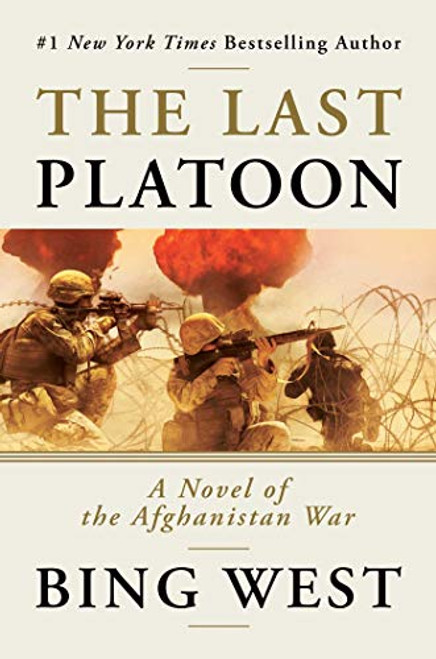 The Last Platoon: A Novel of the Afghanistan War