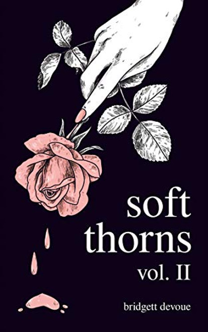 Soft Thorns Vol. II