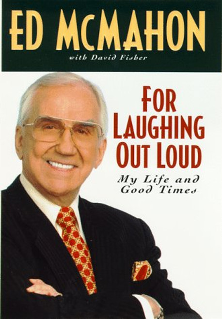 For Laughing Out Loud: My Life and Good Times