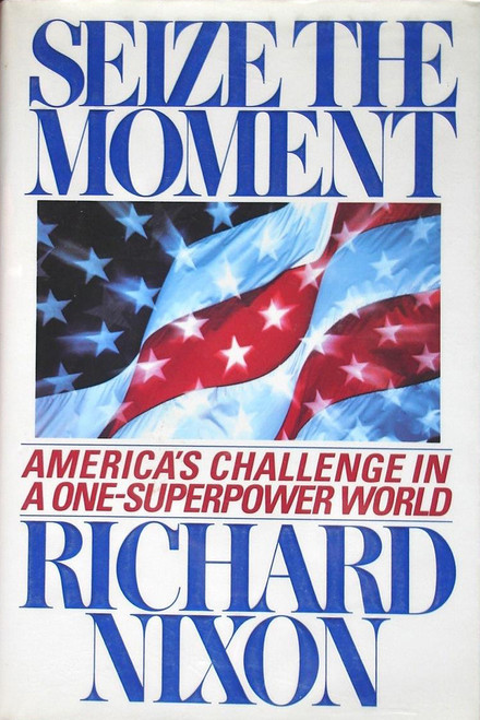 Seize the Moment: America's Challenge in a One-Superpower World