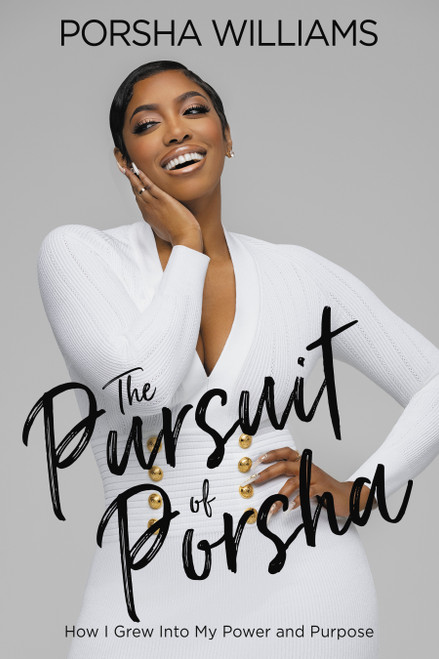 The Pursuit of Porsha: How I Grew Into My Power and Purpose