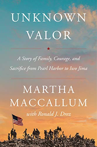 Unknown Valor: A Story of Family, Courage, and Sacrifice from Pearl Harbor to Iwo Jima