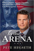 In The Arena by Pete Hegseth