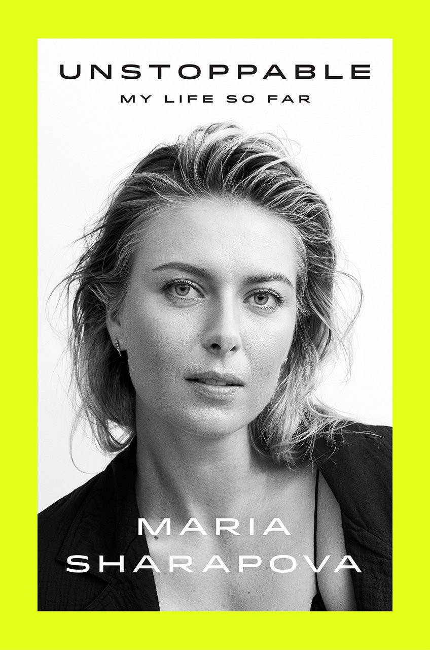 Unstoppable: My Life So Far by Maria Sharapova