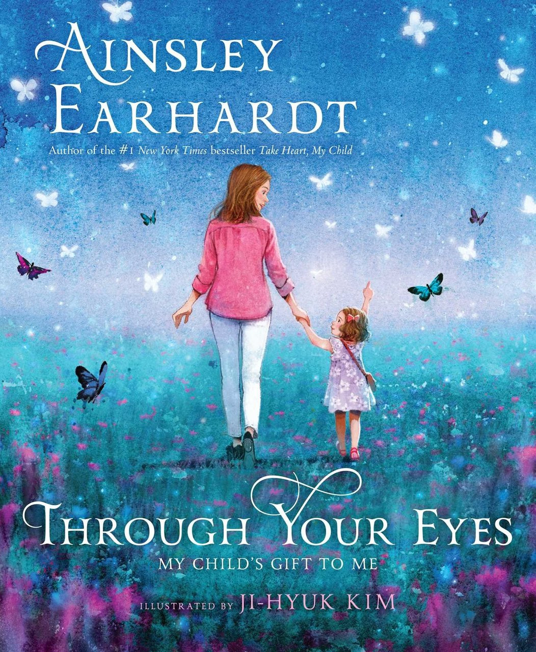 Through Your Eyes: My Child's Gift to Me by Ainsley Earhardt