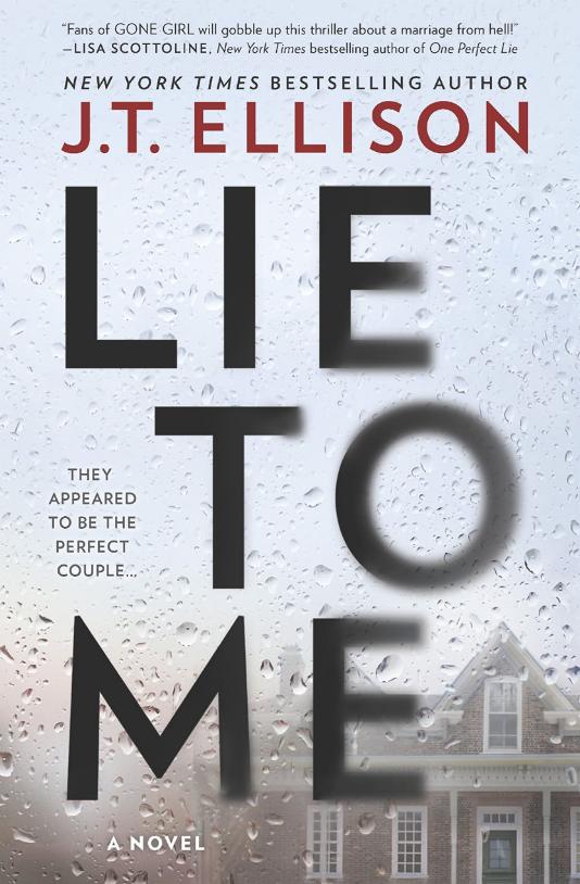 Lie to Me: A Fast-Paced Psychological Thriller by J.T. Ellison