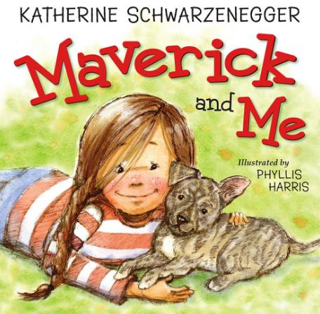 Maverick and Me by Katherine Schwarzenegger