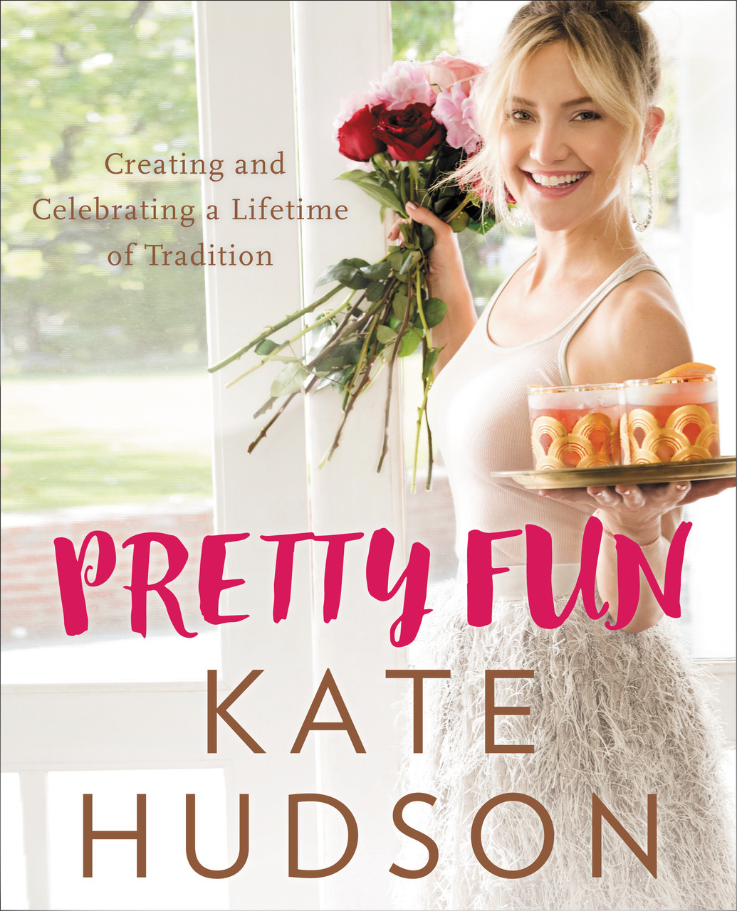 Pretty Fun: Creating and Celebrating a Lifetime of Tradition by Kate Hudson