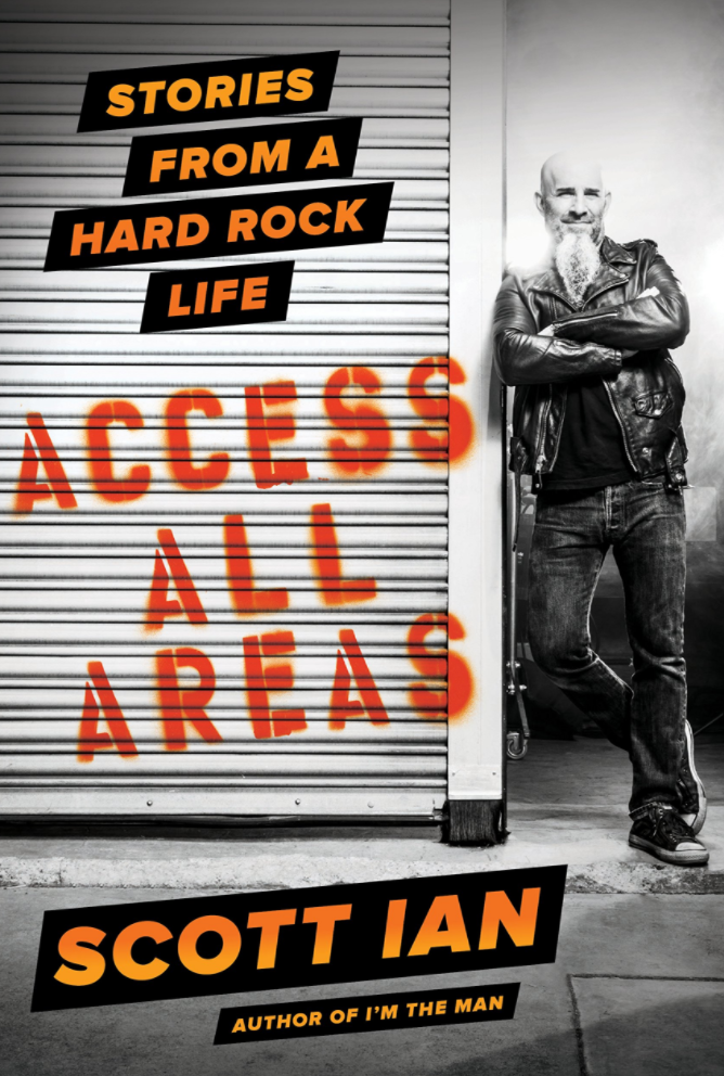 All Access Areas: Stories from a Hard Rock Life by Scott Ian