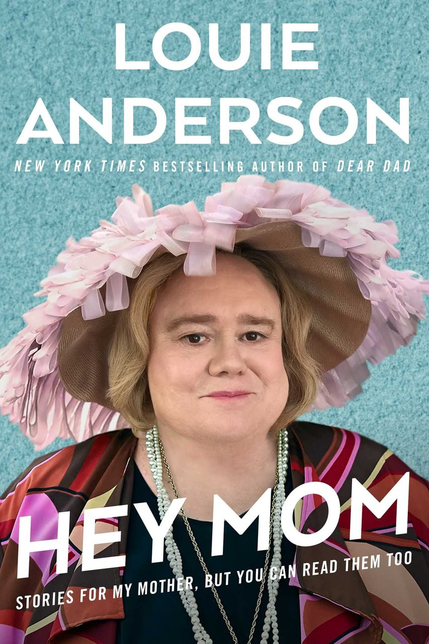 Hey Mom: Stories for My Mother, But You Can Read Them Too by Louie Anderson