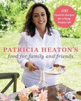 Patricia Heaton's Food for Family and Friends  by Patricia Heaton