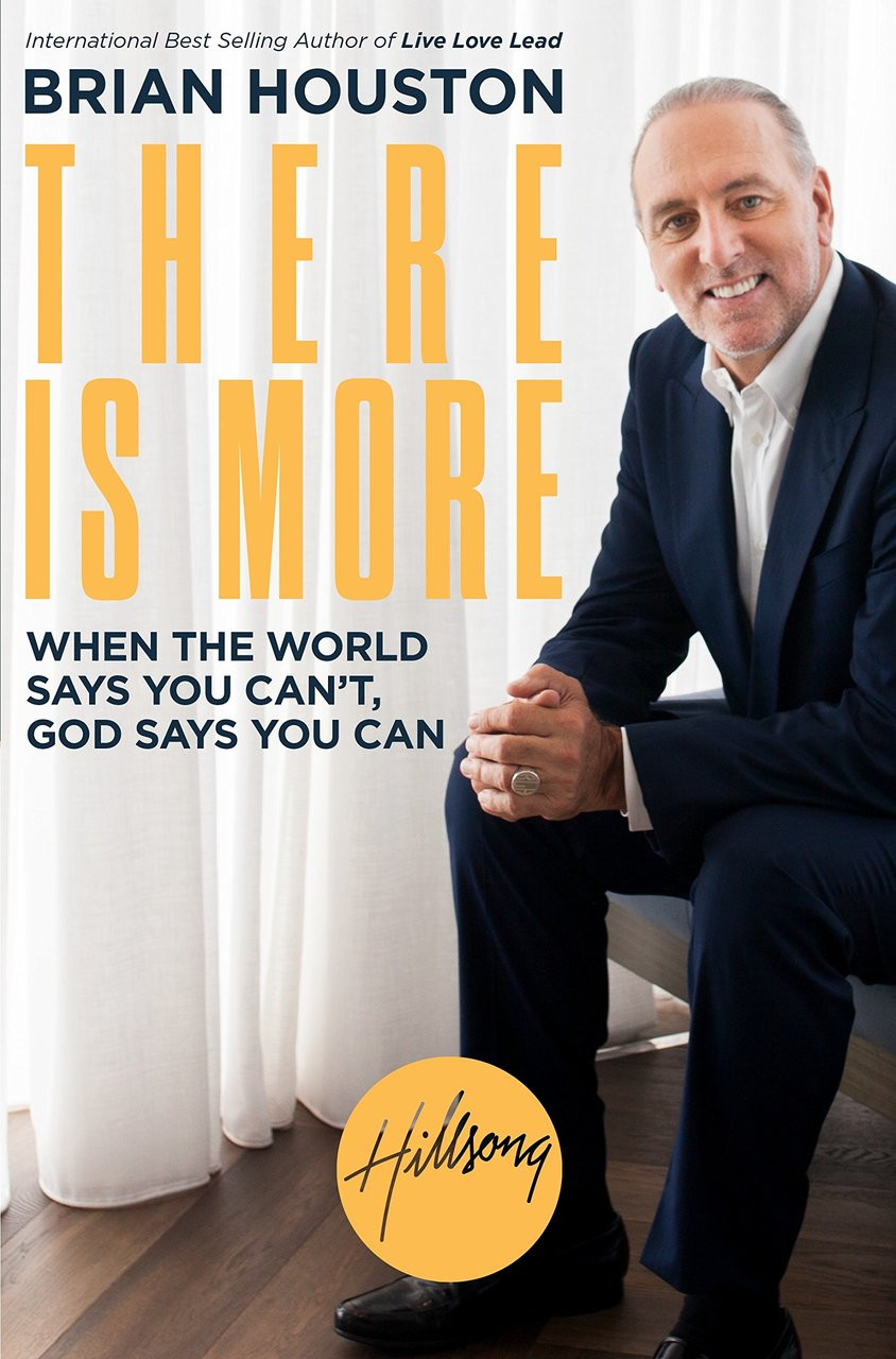 There Is More: When The World Says You Can't, God Says You Can by Brian Houston