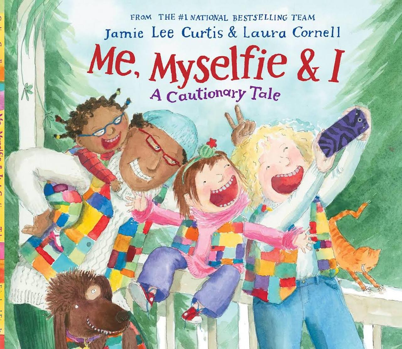 Me, Myselfie & I: A Cautionary Tale by Jamie Lee Curtis