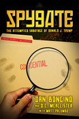 Spygate: The Attempted Sabotage of Donald J. Trump by Dan Bongino