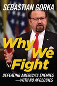 Why We Fight: Recovering America's Will to Win by Sebastian Gorka
