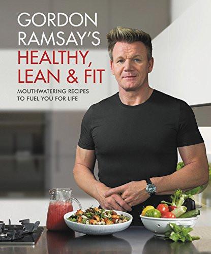 Gordon Ramsay's Healthy, Lean & Fit by Gordon Ramsay
