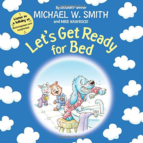 Let's Get Ready for Bed (Nurturing Steps) by Michael W. Smith
