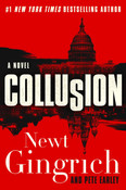 Collusion: A Novel by Newt Gingrich