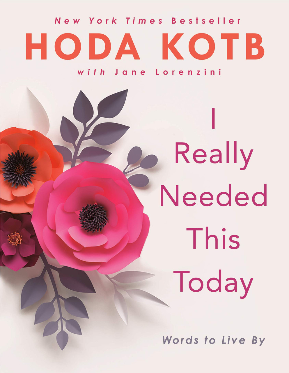 I Really Needed This Today: Words to Live By by Hoda Kotb