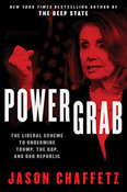 Power Grab: The Liberal Scheme to Undermine Trump, the GOP, and Our Republic by Jason Chaffetz