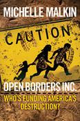 Open Borders Inc.: Who's Funding America's Destruction? by Michelle Malkin