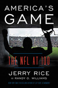 America's Game: The NFL at 100 by Jerry Rice