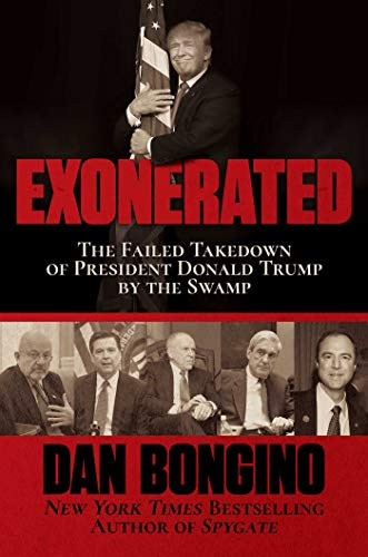 Exonerated: The Failed Takedown of President Donald Trump by the Swamp by Dan Bongino
